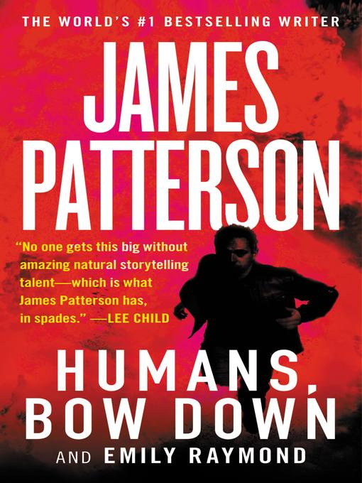 Title details for Humans, Bow Down by James Patterson - Available